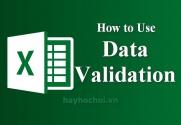 Cách sử dụng Data Validation để tạo drop - down List và kiểm tra dữ liệu nhập trong Excel - How to use Data validation